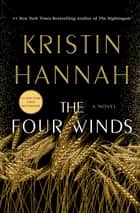 The Four Winds - A Novel ebook by Kristin Hannah