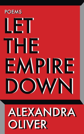 Let the Empire Down ebook by Alexandra Oliver