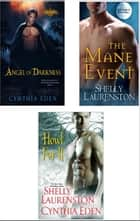Howl for It Bundle: The Mane Event, Angel of Darkness & Howl for It ebook by Shelly Laurenston, Cynthia Eden