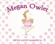 Megan Owlet ebook by Beth Anne Maresca