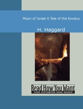 Moon Of Israel: A Tale Of The Exodus ebook by H. Haggard