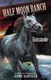 Horses of Half-Moon Ranch 11 - Gunsmoke ebook by Jenny Oldfield