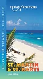 St. Martin & St. Barts Pocket Adventures ebook by Lynne  Sullivan