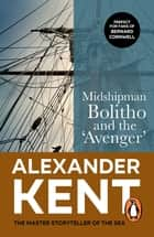 Midshipman Bolitho and the 'Avenger' - (The Richard Bolitho adventures: 2): all-action naval adventures on the high seas from the master storyteller of the sea ebook by