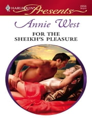 For the Sheikh's Pleasure ebook by Annie West