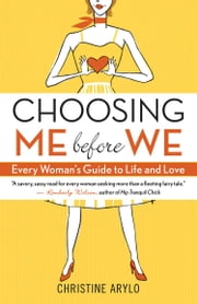 Choosing ME before WE ebook by Christine Arylo