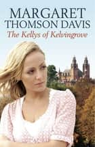 The Kellys of Kelvingrove eBook by Margaret Thomson Davis