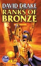 Ranks of Bronze ebook by David Drake