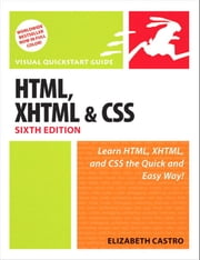 HTML, XHTML, and CSS, Sixth Edition - Visual QuickStart Guide ebook by Elizabeth Castro