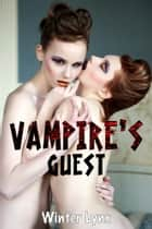 Vampire's Guest ebook by Winter Lynx