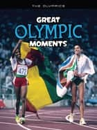 Great Olympic Moments ebook by Michael Hurley