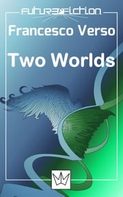 Two Worlds ebook by Francesco Verso
