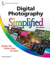 Digital Photography Simplified ebook by Rob Sheppard