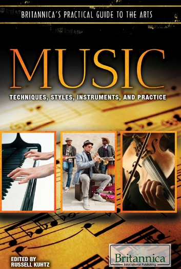 Music - Techniques, Styles, Instruments, and Practice ebook by Russell Kuhtz
