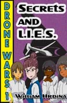 Drone Wars: Issue 1 - Secrets and L.I.E.S. ebook by William Hrdina