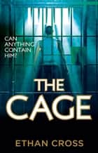 The Cage (Exclusive Digital Short Story) eBook by Ethan Cross