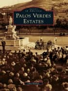Palos Verdes Estates ebook by John Phillips