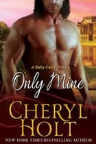 Only Mine ebook by Cheryl Holt