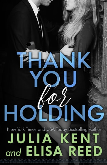 Thank You For Holding ebook by Julia Kent,Elisa Reed