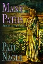 Many Paths - Stories of the Ælven ebook by Pati Nagle