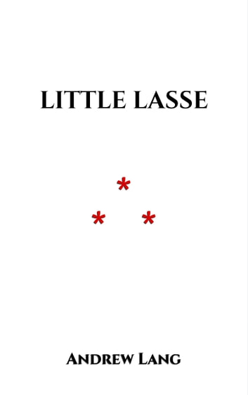Little Lasse ebook by Andrew Lang
