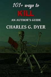 101+ ways to Kill ebook by Charles G. Dyer