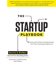 The Startup Playbook - Secrets of the Fastest-Growing Startups from their Founding Entrepreneurs ebook by David Kidder