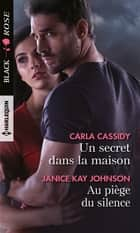 Un secret dans la maison - Au piège du silence ebook by Carla Cassidy, Janice Kay Johnson