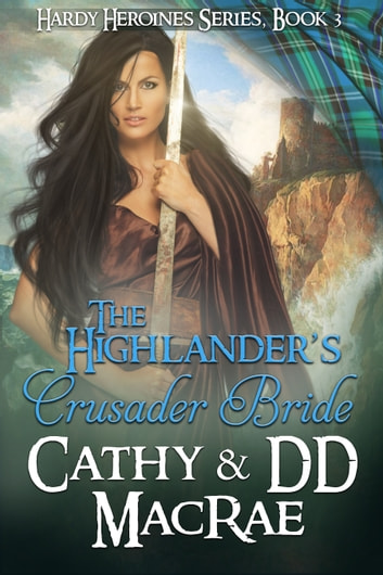 The Highlander's Crusader Bride ebook by Cathy MacRae,DD MacRae