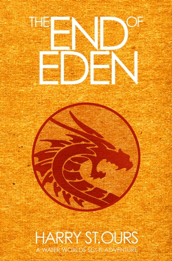 The End of Eden ebook by Harry St.Ours