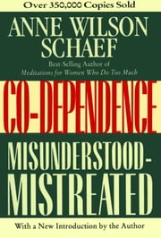 Co-Dependence - Misunderstood--Mistreated ebook by Anne Wilson Schaef