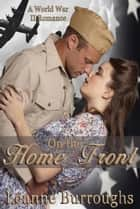 On the Home Front ebook by Leanne Burroughs
