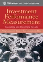Investment Performance Measurement ebook by Philip Lawton CIPM,Todd Jankowski CFA