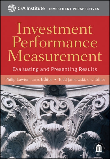 Investment Performance Measurement - Evaluating and Presenting Results ebook by