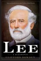 Lee ebook by Clifford Dowdey