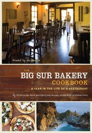 The Big Sur Bakery Cookbook ebook by Michelle Wojtowicz,Phillip Wojtowicz,Michael Gilson,Catherine Price