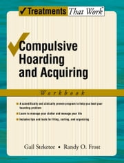 Compulsive Hoarding and Acquiring ebook by Gail Steketee,Randy Frost