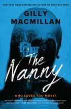 The Nanny - A Novel 電子書籍 by Gilly Macmillan