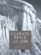 Climate since AD 1500 ebook by Bradley, Jones