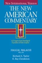 The New American Commentary Volume 21A: Haggai and Malachi ebook by Richard  A. Taylor,Ray Clendenen
