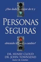Personas Seguras ebook by John Townsend, Henry Cloud