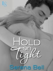 Hold on Tight - A Returning Home Novel ebook by Serena Bell