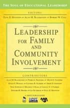 Leadership for Family and Community Involvement ebook by Paul D. Houston, Alan M. Blankstein, Robert W. Cole
