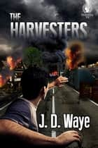 The Harvesters ebook by J.D. Waye