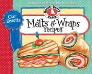 Our Favorite Melts & Wraps Recipes ebook by Gooseberry Patch