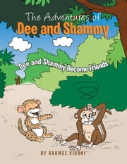 The Adventures of Dee and Shammy ebook by Shamez Virani