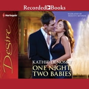 One Night, Two Babies audiobook by Kathie Denosky