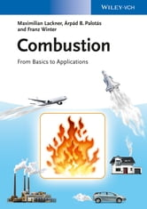 Combustion - From Basics to Applications ebook by Maximilian Lackner,Franz  Winter ,Árpád Palotás