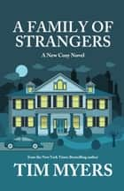 A Family of Strangers ebook by Tim Myers
