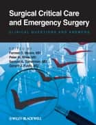 Surgical Critical Care and Emergency Surgery ebook by Forrest O. Moore,Peter M. Rhee,Samuel A. Tisherman,Gerard J. Fulda